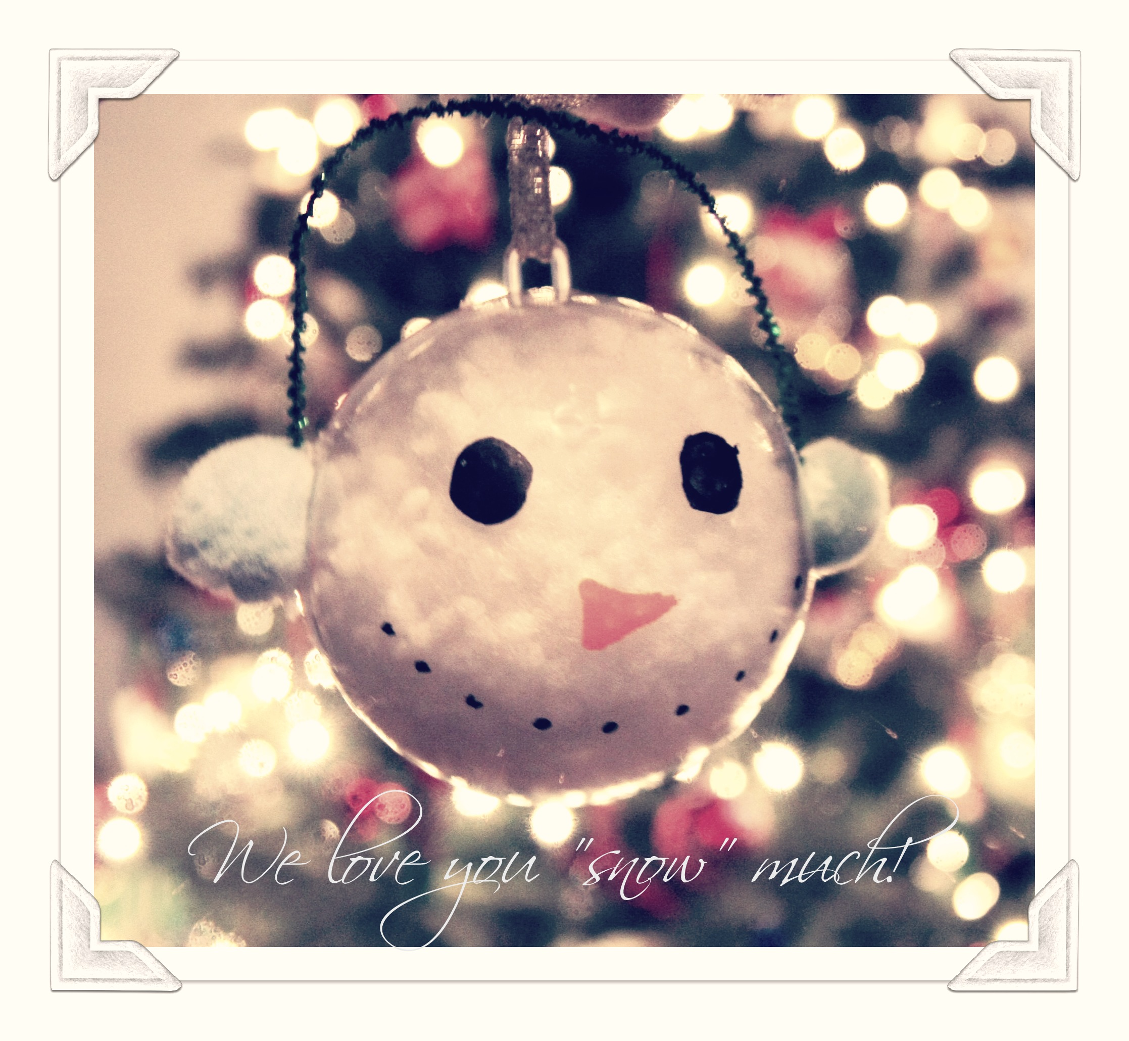 "We love you ""snow"" much--snowman ornaments"